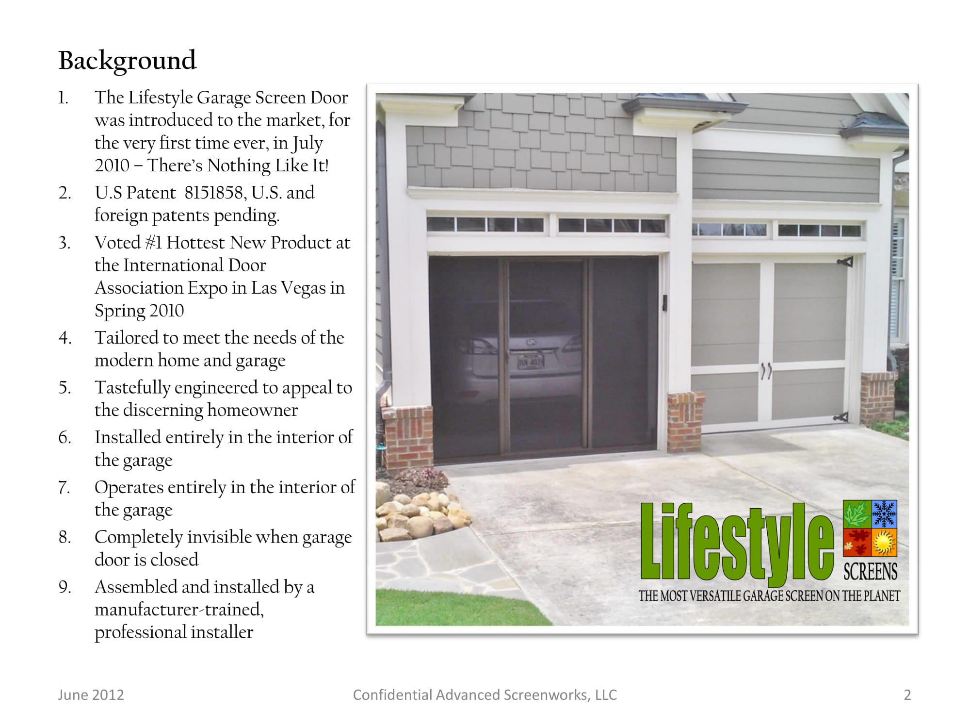 When Youu0027re Done Enjoying The Great Outdoors, Simply Retract Your Lifestyle Garage  Screen System And Close Your Garage Door As Usual. Itu0027s Just That Easy!